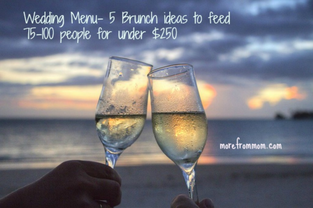 wedding brunch on a budget 5 brunch ideas to feed 75-100 people for under $250