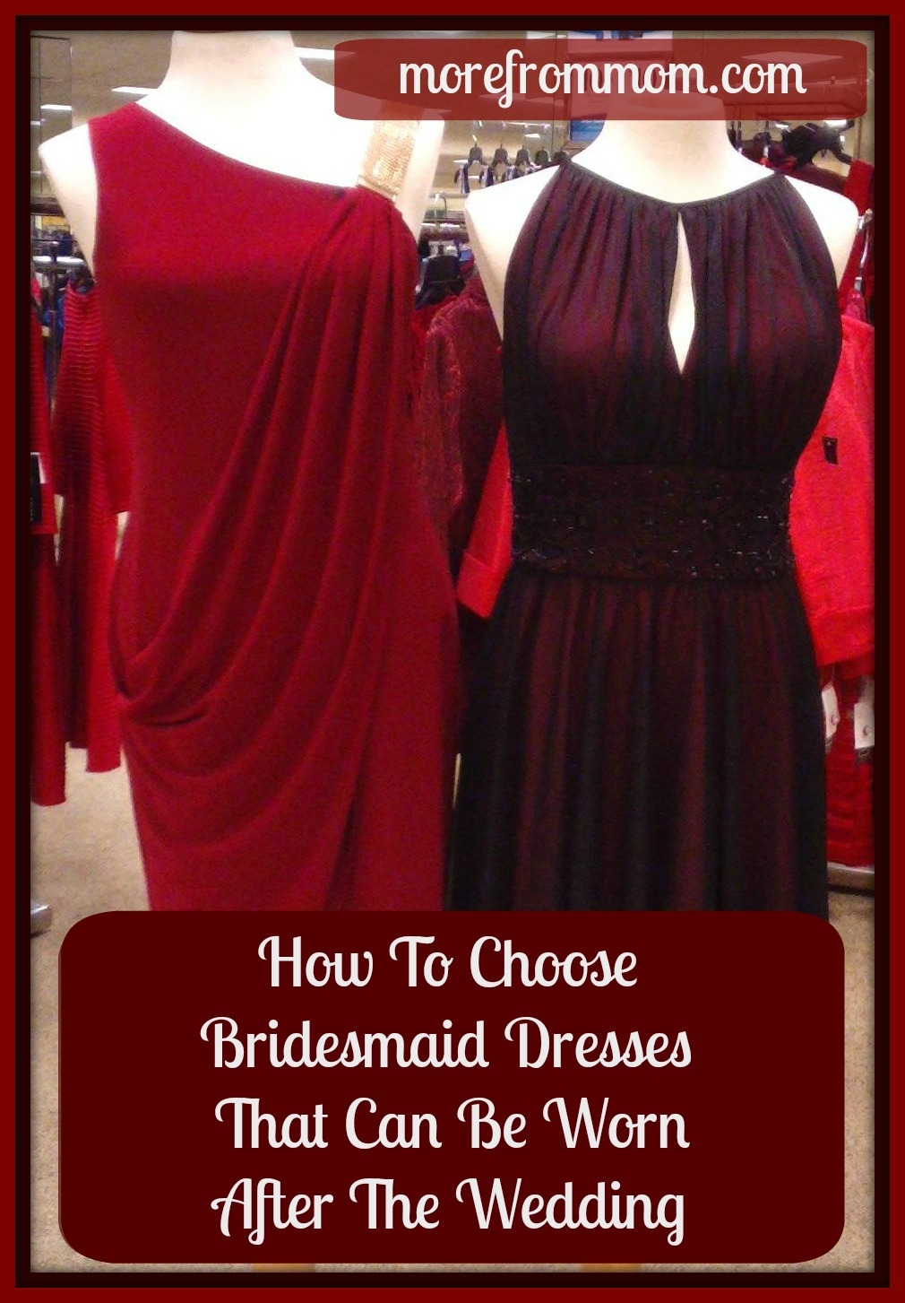 January 2015 more from mom how to choose bridesmaid dresses that can be worn after the wedding ombrellifo Images