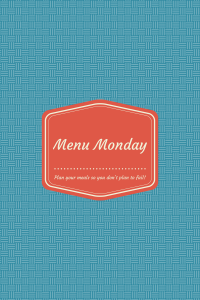 Menu Monday let's eat clean everybody!