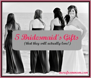5 Bridesmaid's Gifts (That They Will Actually Love!)